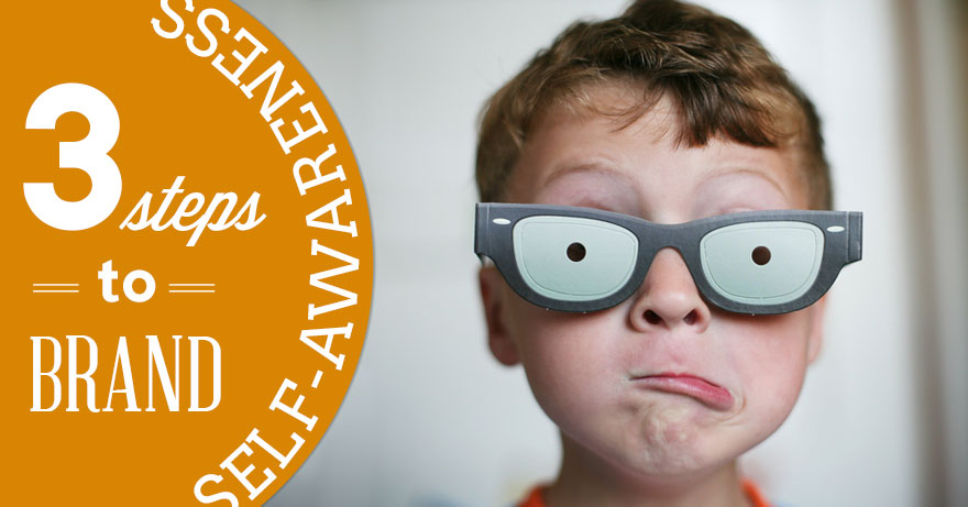 Image of boy in glasses with fake eyes, with title of 3 Steps for Brand Self-Awareness